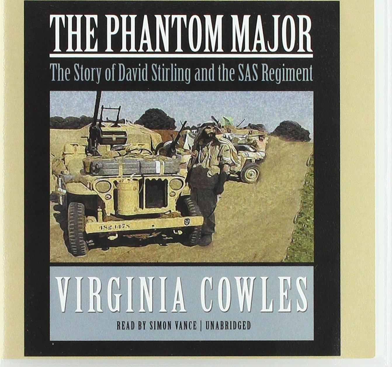 The Phantom Major: The Story of David Stirling and the SAS Regiment PDF