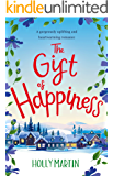 The Gift of Happiness: A gorgeously uplifting and heartwarming romance