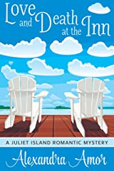 Love and Death at the Inn: A Juliet Island Romantic Mystery (Juliet Island Romantic Mysteries Book 1) Kindle Edition