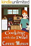 Cozy Mystery: Cooking With The Dead (A Millerfield Village Cozy Murder Mysteries Series)
