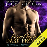 Kissed by a Dark Prince: Eternal Mates Paranormal Romance Series, Book 1
