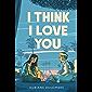 I Think I Love You (Underlined Paperbacks)