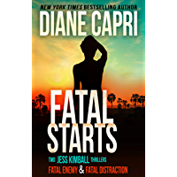 Fatal Starts: Two Gripping Jess Kimball Thrillers with Heart Pounding Suspense to Keep You Awake All Night (The Jess Kimball Thrillers Series Book 11)