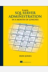Learn SQL Server Administration in a Month of Lunches: Covers Microsoft SQL Server 2005-2014 Paperback