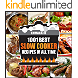 Slow Cooker Cookbook: 1001 Best Slow Cooker Recipes of All Time (Slow Cooking, Slow Cooker, Meals, Chicken, Crock Pot, Instant Pot, Electric Pressure Cooker, Vegan, Paleo, Breakfast, Lunch, Dinner)