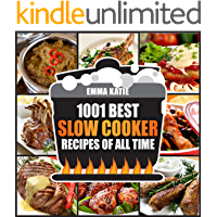 1001 Best Slow Cooker Recipes of All Time: A Slow Cooking Cookbook with Over 1001 Recipes Book for Healthy Electric Pressure Instant Pot Crock Pot Breakfast, Lunch and Dinner Meals