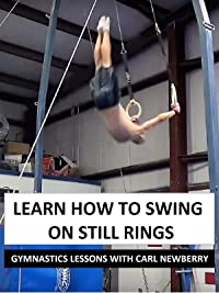 Learn How to Swing on Still Rings – Gymnastics Lessons with Carl Newberry