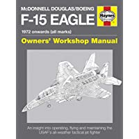 Davies, S: McDonnell Douglas/Boeing F-15 Eagle Owners' Works: 1972 Onwards (All Marks)