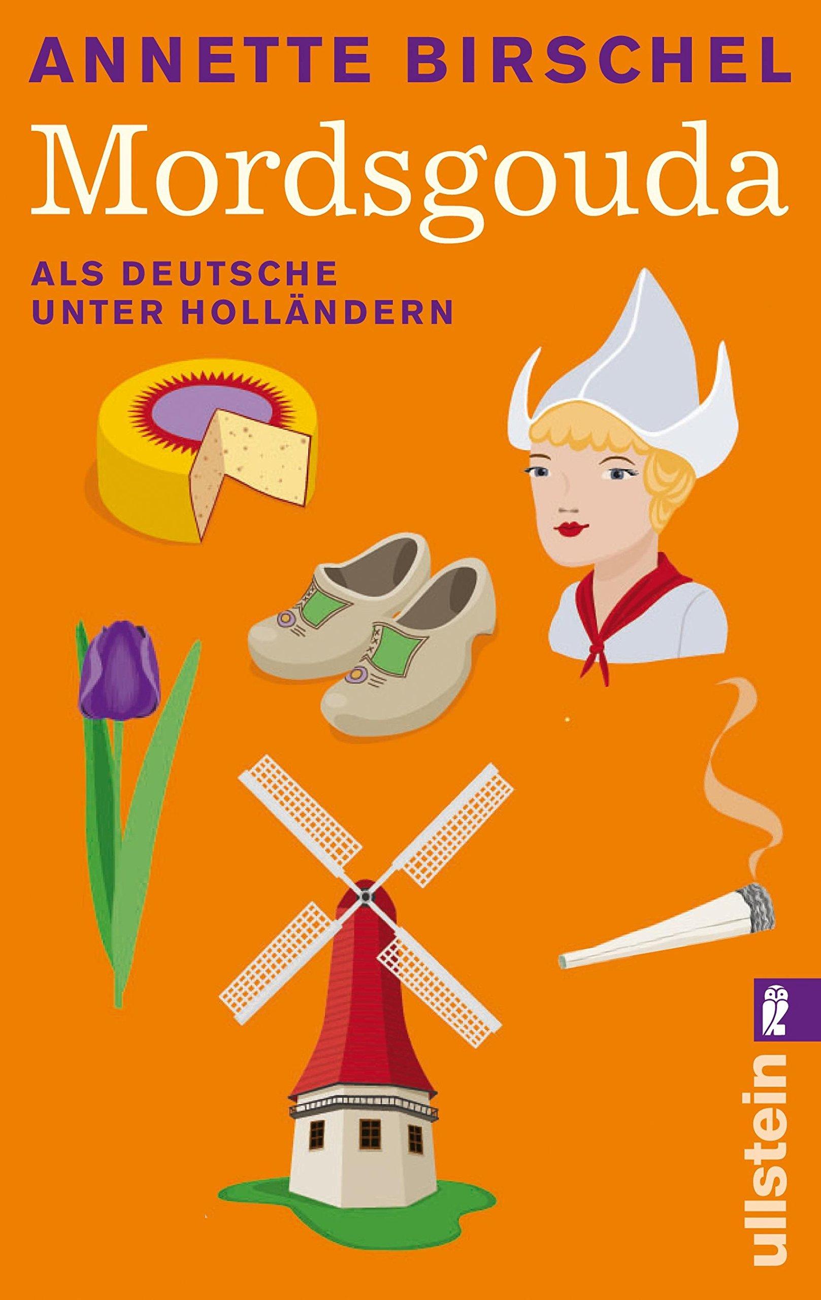 Mordsgouda: Als Deutsche unter Holländern