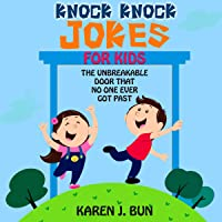 Karen's Knock Knock Jokes for Kids: The Unbreakable Door That No One Ever Got Past