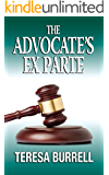 The Advocate's Ex Parte (The Advocate Series Book 5)