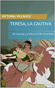 Teresa, la cautiva (Spanish Edition)
