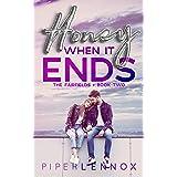Honey, When It Ends (The Fairfields Book 2)