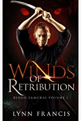 Winds of Retribution: Book One of The Blood Samurai Kindle Edition