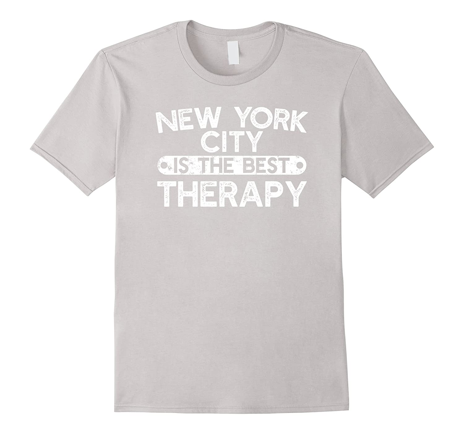 New York City Is The Best Therapy – Funny NYC Saying T-shirt-CL ... d5dea4d64a4
