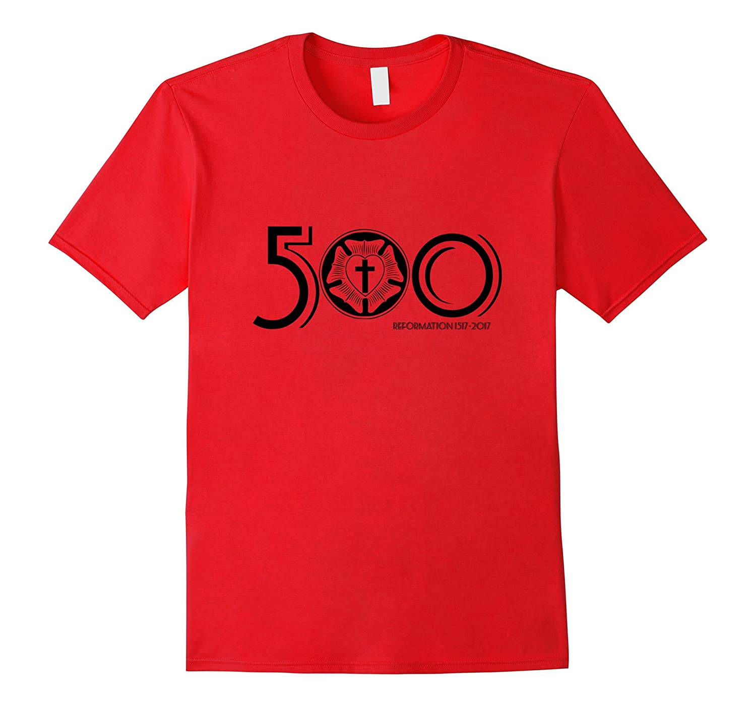 500 Years October 31, 2017 Reformation Day t shirt-Rose
