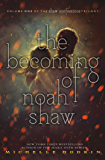 The Becoming of Noah Shaw (Shaw Confessions 1)