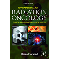 Fundamentals of Radiation Oncology: Physical, Biological, and Clinical Aspects