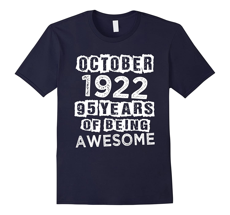October 1922 T-Shirt 95 yrs old Bday 95th Birthday Tee-TJ
