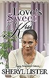 Love's Sweet Kiss (Sassy Seasoned Sisters Book 1)