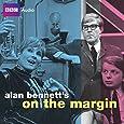 Alan Bennett's: On The Margin (BBC Audio)