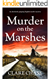 Murder on the Marshes: An absolutely gripping English murder mystery (A Tara Thorpe Mystery Book 1)