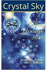 Pisces Horoscope 2019: Astrology, Zodiac Events & More (2019 Horoscopes Book 12) Kindle Edition