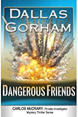 Dangerous Friends (A Carlos McCrary, Private Investigator, Mystery Thriller Series Book 4) Kindle Edition
