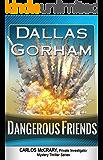 Dangerous Friends (Carlos McCrary, Private Investigator, Mystery Thriller Book 4)