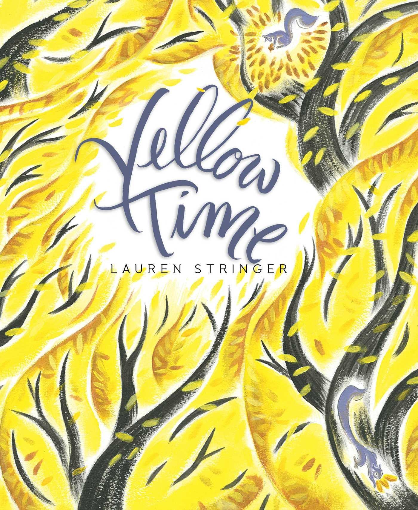 Yellow Time: Stringer, Lauren, Stringer, Lauren: 9781481431569: Amazon.com:  Books