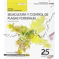 Manual. Selvicultura y control de plagas forestales (UF1265).