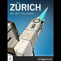 Zürich: DIE ZEIT City Guide (German Edition)