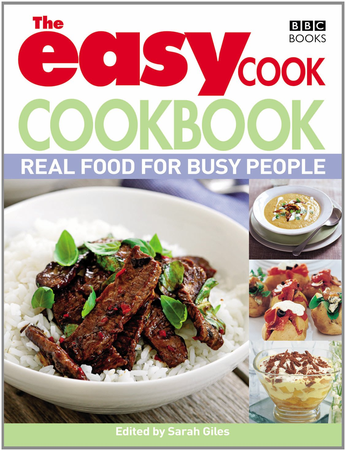 The easy cook cookbook real food for busy people amazon the easy cook cookbook real food for busy people amazon sarah giles 8601200766073 books forumfinder Gallery