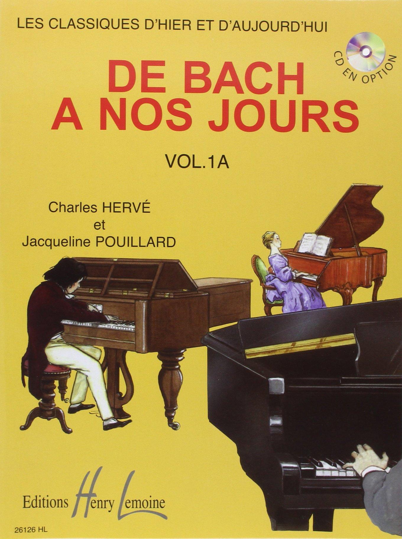 De Bach à nos jours Volume 1A Partition – 1 mai 1994 Charles Herve Jacqueline Pouillard Lemoine B000ZGDM36