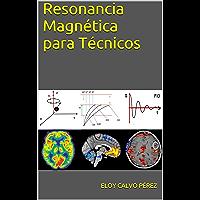 Resonancia Magnética para Técnicos: Conceptos básicos