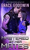 Mastered by Her Mates (Interstellar Brides Book 6) (English Edition)