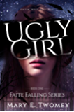 Ugly Girl: A Fantasy Adventure (Faite Falling Book 1)