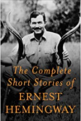 The Complete Short Stories Of Ernest Hemingway: The Finca Vigia Edition Kindle Edition