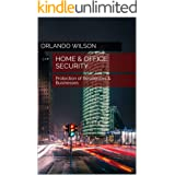 Home & Office Security: Protection of Residences & Businesses