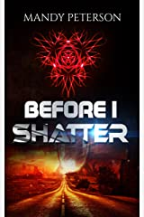 Before I Shatter Kindle Edition
