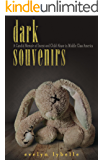 Dark Souvenirs: A Candid Memoir of Incest and Child Abuse in Middle Class America