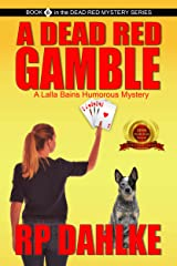 A DEAD RED GAMBLE: A Lalla Bains Humorous Mystery (The Dead Red Mystery series Book 6) Kindle Edition