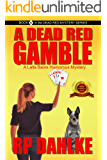 A DEAD RED GAMBLE: A Lalla Bains Humorous Mystery (The Dead Red Mystery series Book 6)