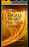 Angel's Heart: The True Enemy ( Angel's Heart Series, #2)