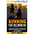 Running for Beginners: The Most Complete Guide to Learning to Run, Mastering the Proper Form, and Boosting Your Performance