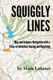 Squiggly Lines: Map and Compass Navigation in Adventure Races and Rogaines