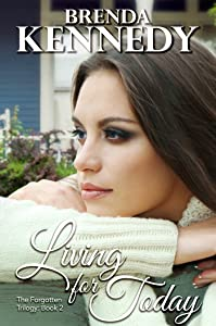 Living for Today (The Forgotten Trilogy Book 2)