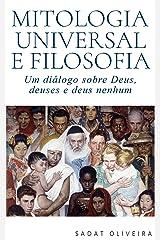 Mitologia Universal e Filosofia: Um diálogo sobre Deus, deuses e deus nenhum eBook Kindle