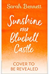 Sunshine Over Bluebell Castle (Bluebell Castle, Book 2) Kindle Edition