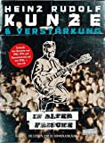 Heinz Rudolf Kunze & Verstärkung - In alter Frische [5 DVDs]